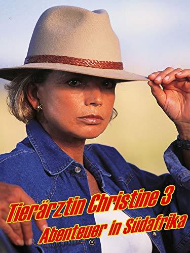 Tierärztin Christine 3 - Abenteuer in Südafrika