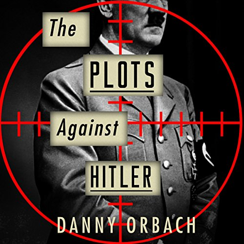 The Plots Against Hitler audiobook cover art