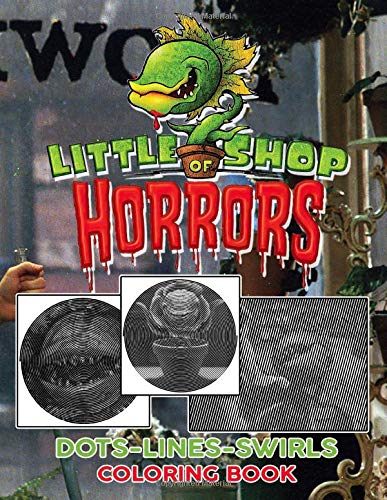 Little Shop Of Horrors Dots Lines Swirls Coloring Book: Beautiful Simple Designs Activity Swirls-Dots-Diagonal Books For Adult And Kid