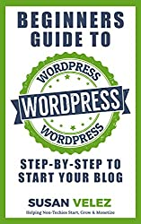 Beginners guide to wordpress Susan Velez blogging books