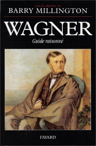 Wagner: Guide raisonné