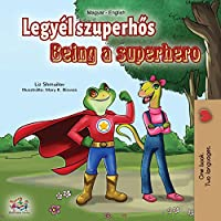 Being a Superhero (Hungarian English Bilingual Book) (Hungarian English Bilingual Collection)