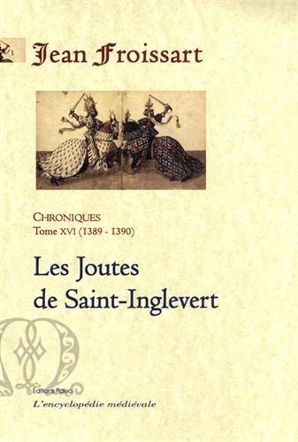 Chroniques : Tome 16, Les joutes de Saint-Inglevert (1389-1390)