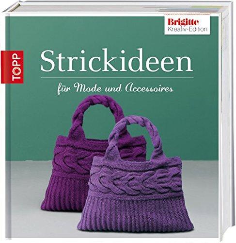 Brigitte-Edition 4 - Strickideen: für Mode & Accessoires
