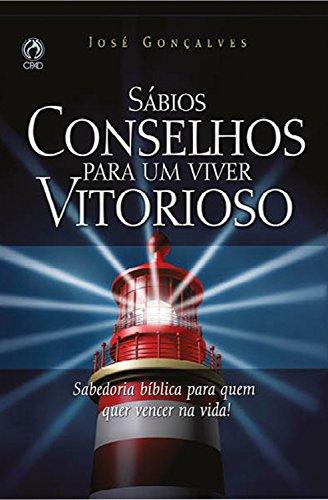 Sábios Conselhos para um Viver Vitorioso: Sabedoria bíblica para quem quer vencer na vida!