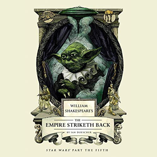 William Shakespeare's The Empire Striketh Back audiobook cover art