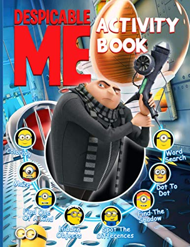 Despicable Me Activity Book: Relaxation Word Search, Dot To Dot, Find Shadow, Coloring, Hidden Objects, Spot Differences, Maze, One Of A Kind Activities Books For Adults And Kids (Unofficial)
