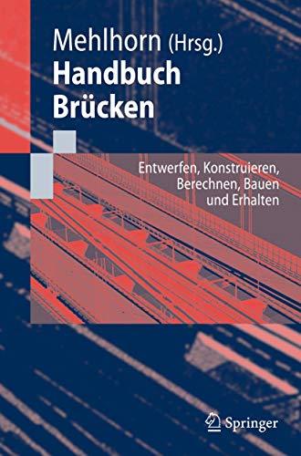 Handbuch Brücken: Entwerfen, Konstruieren, Berechnen, Bauen und Erhalten (German Edition)