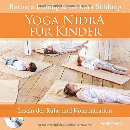 Yoga Nidra für Kinder: Inseln der Ruhe und Konzentration