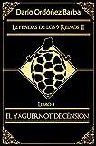 Leyendas de los 9 Reinos II Libro 3: El Yáguernot de Cénsion