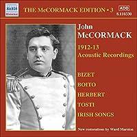 ジョン・マッコーマック: エディション 3 - 1912-1913 アコースティック録音集