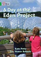 A Day at the Eden Project (Collins Big Cat)