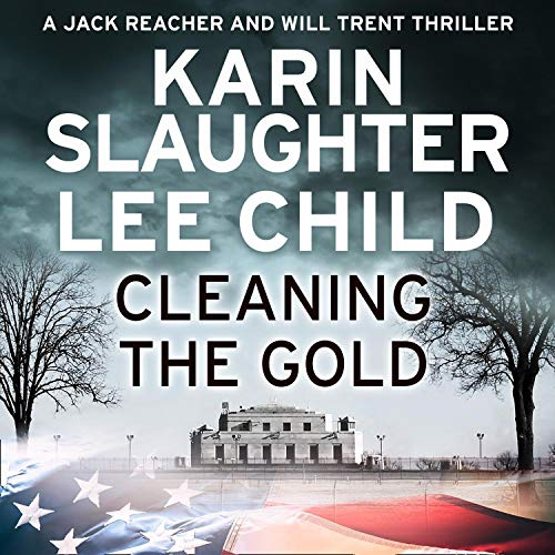 Cleaning the Gold                   By:                                                                                                                                 Karin Slaughter,                                                                                        Lee Child                               Narrated by:                                                                                                                                 Eric Jason Martin,                                                                                        Jeff Harding                      Length: 2 hrs and 15 mins     18 ratings     Overall 4.2