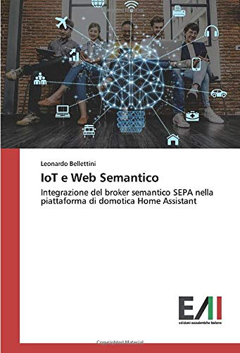 IoT e Web Semantico: Integrazione del broker semantico SEPA nella piattaforma di domotica Home Assistant