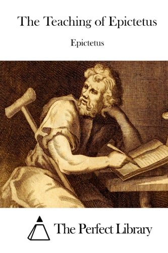 Download The Teaching of Epictetus (Perfect Library) 151191923X