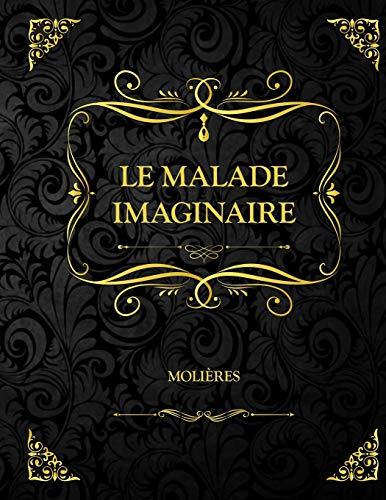 Le malade imaginaire: Molière