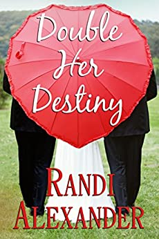 Double Her Destiny (Double Seduction Book 4) by [Randi Alexander]