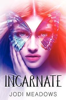 Incarnate by [Jodi Meadows]