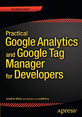 Practical Google Analytics and Google Tag Manager for Developers