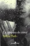 LA CAMPANA DE CRISTAL by Silvia Plath(2012-01-09)