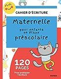 Cahier d'écriture maternelle pour enfants en étape préscolaire: 120 pages pour pratiquer l'écriture (French Edition)