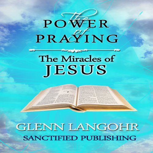 The Power of Praying the Miracles of Jesus  cover art