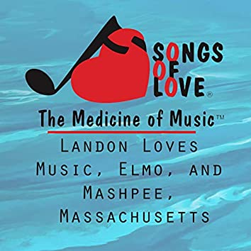 Landon Loves Music, Elmo, and Mashpee, Massachusetts
