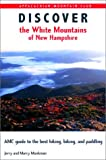 Discover the White Mountains of New Hampshire: A Guide to the Best Hiking, Biking and Paddling