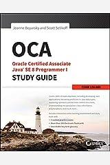 OCA: Oracle Certified Associate Java SE 8 Programmer I Study Guide: Exam 1Z0-808 Kindle Edition