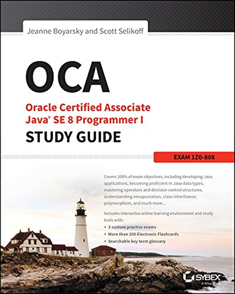 ポケットエスカレータースクレーパーOCA: Oracle Certified Associate Java SE 8 Programmer I Study Guide: Exam 1Z0-808 (English Edition)