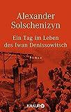 Ein Tag im Leben des Iwan Denissowitsch. Roman - Alexander Solschenizyn