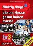 fünfzig Dinge, die ein Hesse getan haben muss: Mit Gutscheinen im Wert von über 500 Euro - Zeitgeist Media