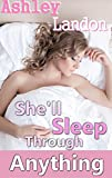 She'll Sleep Through Anything (Sleeping Forbidden Fertile Taboo Erotica) (House of Lust Book 2)