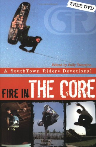 Fire in the Core: A Southtown Riders Devotional