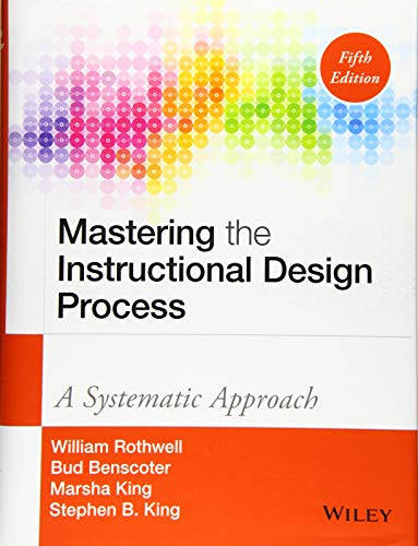 Mastering The Instructional Design Process A Systematic Approach