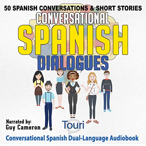 Conversational Spanish Dialogues: 50 Spanish Conversations and Short Stories cover art
