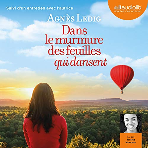 Dans le murmure des feuilles qui dansent                   By:                                                                                                                                 Agnès Ledig                               Narrated by:                                                                                                                                 Jessica Monceau                      Length: 8 hrs and 18 mins     Not rated yet     Overall 0.0