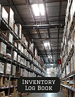 Inventory Log Book: Large Daily Weekly Monthly Year round Tracking Sheet and Inventory Management Control Book, Entry Logbook Notebook for Business ... x 11 Paperback, 120 Pages (Inventory Manager)