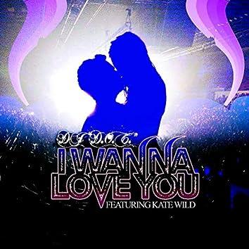 I Wanna Love You (feat. Kate Wild)