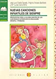 Nuevas canciones infantiles de siempre: Propuestas para la globalización de contenidos expresivos en Educación Infantil y Primaria - 9788495212115 (EXPRESION CORPORAL PLASTICA Y MUSICAL)