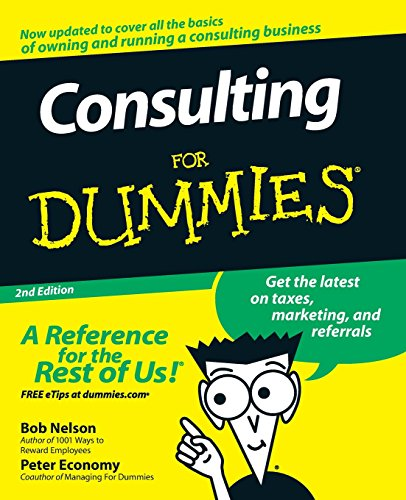 Compare Textbook Prices for Consulting For Dummies 2 Edition ISBN 9780470178096 by Nelson, Bob,Economy, Peter