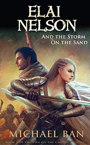 Elai Nelson and the Storm on the Sand (Fire on the Clouds Trilogy Book 2)