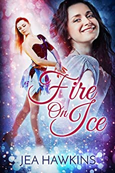 Fire on Ice by [Jea Hawkins]