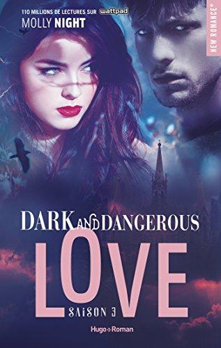 Dark and dangerous love Saison 3 (New romance)