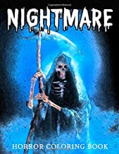 Nightmare Horror Coloring Book: Halloween Fantasy Witches,Pumpkins,Demons,Ghosts,Vampires And Scary Zombies For Adults,Tee...