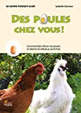 Des poules chez vous ! Élever des poules...