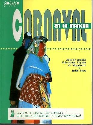 El carnaval en la Mancha, miguelturra y la provincia de ciudad real