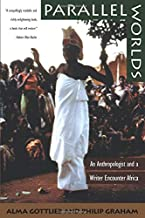 Parallel Worlds: An Anthropologist and a Writer Encounter Africa