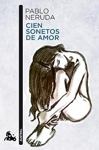 Cien sonetos de amor par Pablo Neruda