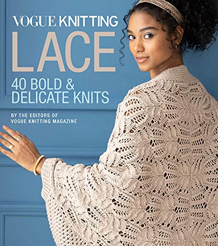 Vogue® Knitting Lace: 40 Bold & Delicate Knits